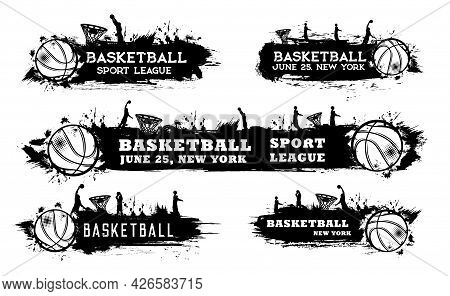 Basketball Sport Grunge Banners With Players, Ball And Basket Black Vector Silhouettes. Basketball C