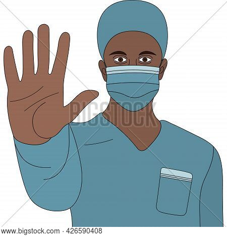 African American Doctor. A Doctor In A Medical Mask And Uniform Shows A Hand Gesture - Stop. Colored