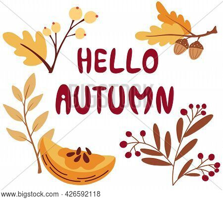 Hello Autumn Text, With Colorful Leaves And Berries. Hand-drawn Different Colored Autumn Leaves. Dec