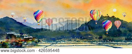 Watercolor Landscape Painting Colorful Of Hot Air Balloon, Mountain And Cornfield In The Panorama Vi