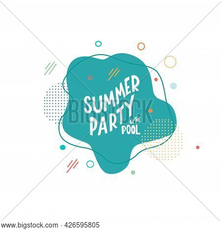 Summer Party On The Pool- Lettering Motivation Quote With Abstract Background. Vector Stock Isolated