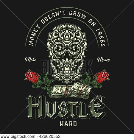 Money Vintage Colorful Label With Inscriptions Stacks Of Dollar Bills Roses And Elegant Skull Consis