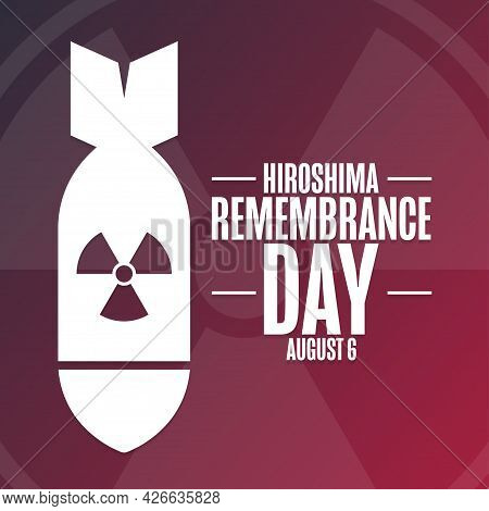 Hiroshima Remembrance Day. August 6. Holiday Concept. Template For Background, Banner, Card, Poster