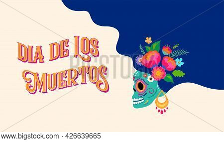 Dia De Los Muertos, Day Of The Dead, Mexican Holiday, Festival. Poster, Banner And Card With Make Up