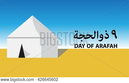 A Vector Of Tenth At Dessert And Day Of Arafah Word. It Is An Islamic Holiday That Falls On The 9th