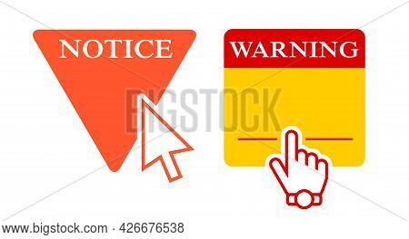 Notice And Warning Signs With Cursor And Hand Cursor. Empty Text Boxes. Isolated Vector Illustration