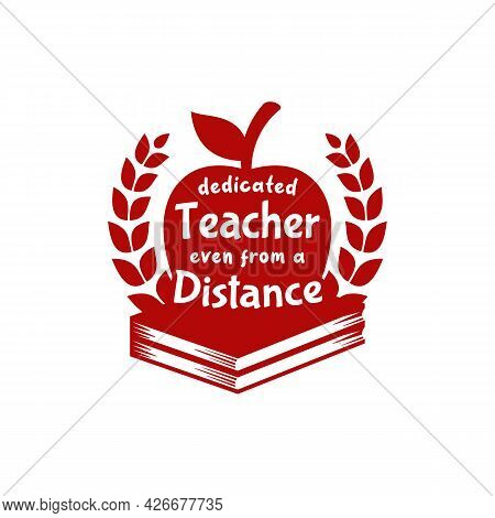 Dedicated Teacher From Distance Teachers Day Illustration Vector With Apple On Book And Wreaths Circ
