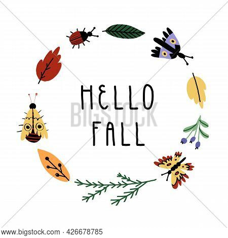 Hello Fall Hand Lettering And Round Frame With Butterflies, Bugs, Colorful Leaves And Brunches. Cute