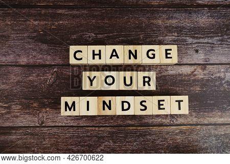 Change Your Mindset Word Alphabet Letters On Wooden Background