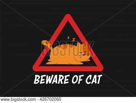 Funny Sleeping Cat In Beware Of Cat Warning Sign Illustration For Humor Poster Or Tshirt Merchandise