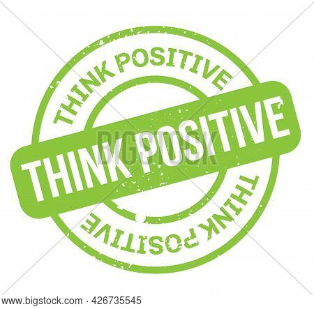 Think Positive Isolated On White Sign, Badge, Stamp