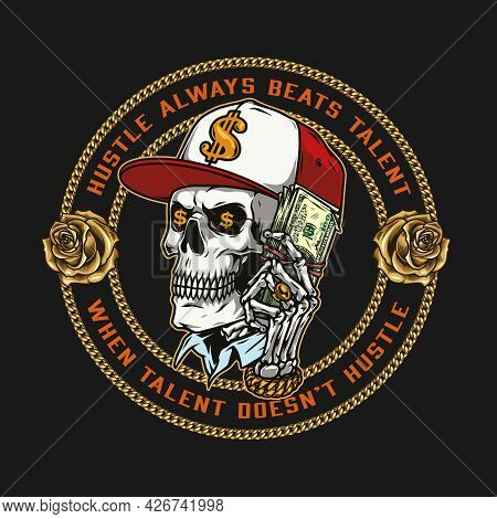 Money Colorful Round Label With Gold Chains Roses Skull With Dollar Symbols In Eye Sockets Wearing B