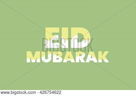 Eid Mubarak Flat Typography Background Design. Islamic Holy Festival