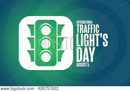 International Traffic Lights Day. August 5. Holiday Concept. Template For Background, Banner, Card,