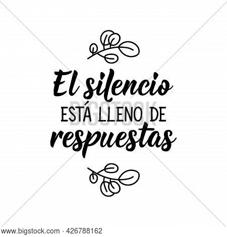 Lettering. Translation From Spanish - The Silence Is Full Of Answers. Element For Flyers, Banner And
