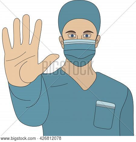 Doctor Man In A Medical Mask And Uniform Shows A Hand Gesture - Stop. Colored Vector Illustration. P