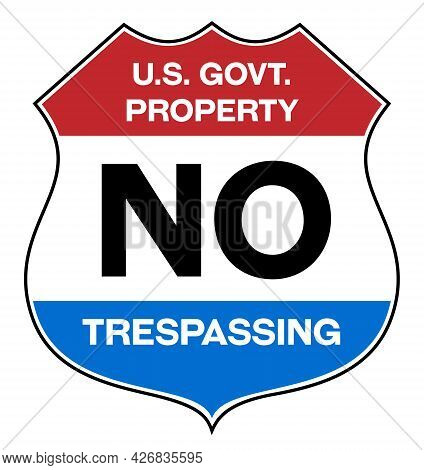 Us Government Property No Trespassing Warning Sign