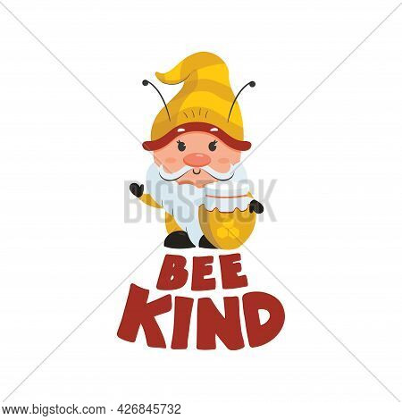 The Bee Image With Gnome, Text Bee Kind. The Lettering Composition