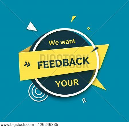 We Want Your Feedback Round Speech Bubble In Paper Cut Style. Simple Papercut Badge With Yellow Ribb