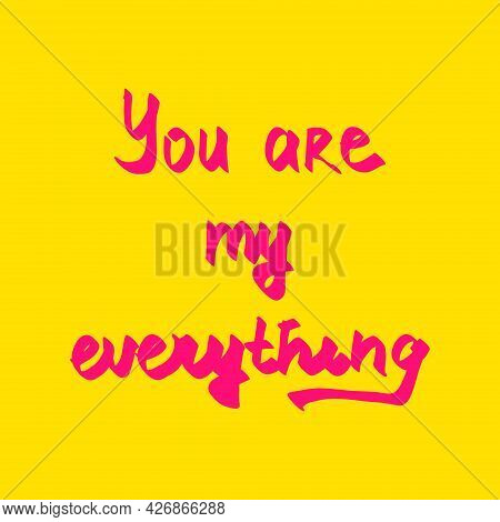 You Are My Everything Vector Hand Drawn Text