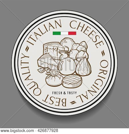 Italian Cheese Label Design Template With Hand Drawn Sketch Of Traditional Products For Cafe And Res