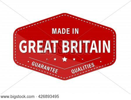 Made In Great Britain, Guarantee Quality. Label, Sticker Or Trademark. Vector Illustration. Flat Sty