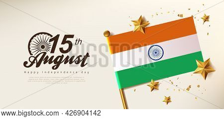 Independence Day India Celebration Banner With Realistic Gold Star And Flag Of India. 15th Of August