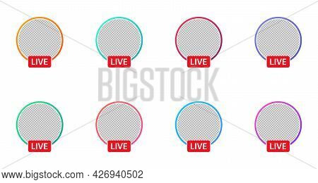 Live Video Streaming Icon Set. Round Profile Frame In Different Colorful Gradient. Live Stream Icon
