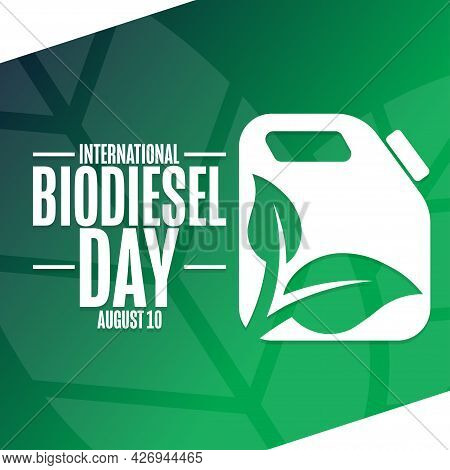 International Biodiesel Day. August 10. Holiday Concept. Template For Background, Banner, Card, Post
