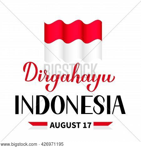 Dirgahayu Indonesia Lettering. Long Live Indonesia. Indonesian Independence Day Typography Poster. V
