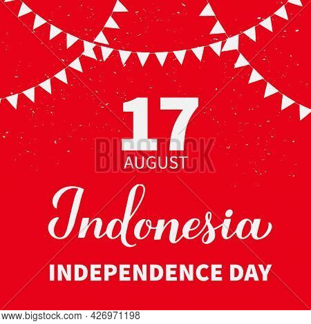 Happy Indonesia Independence Day Typography Poster. National Holiday Celebrated On August 17. Vector