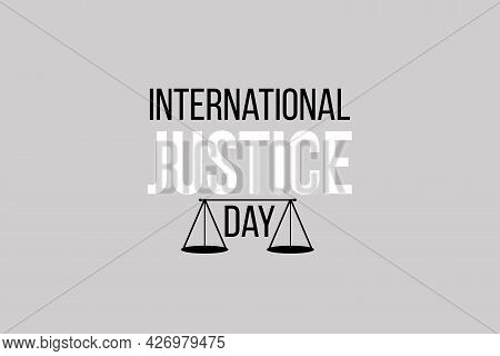 International Justice Day Typography Background Design. Scales Sign For Equity.