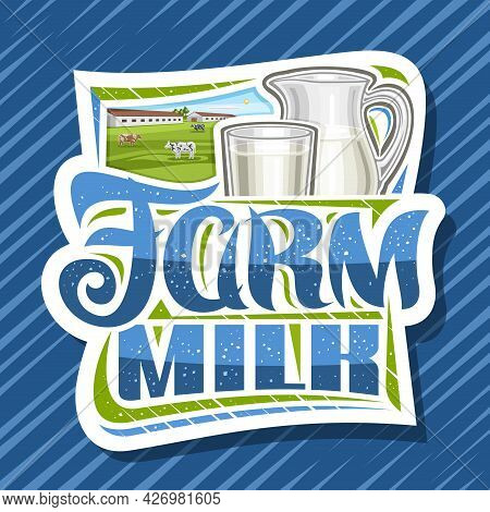 Vector Logo For Farm Milk, Decorative Cut Paper Signage With Illustration Of Cattle On Pasture, Full