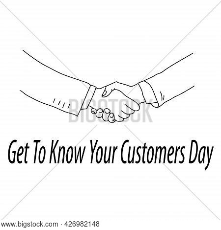 Get To Know Your Customers Day, Minimalistic Outline Vector Illustration With Handshake For Banner O