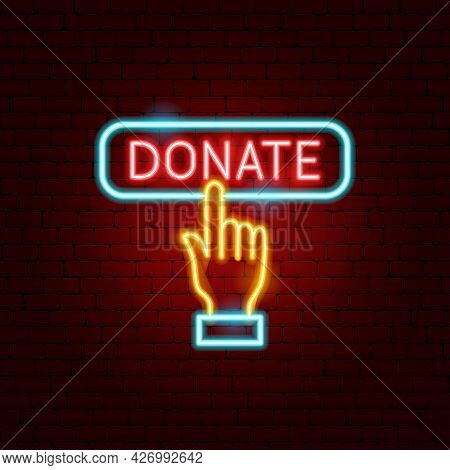 Donate Neon Sign. Vector Illustration Of Hand Donation Promotion.