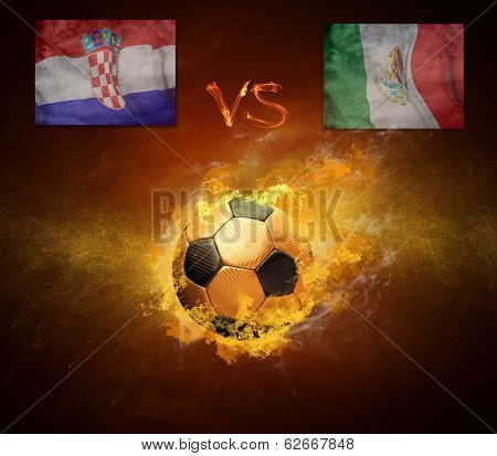 Hot soccer ball in fires flame, friendly game beetwin Mexica and Croatia poster