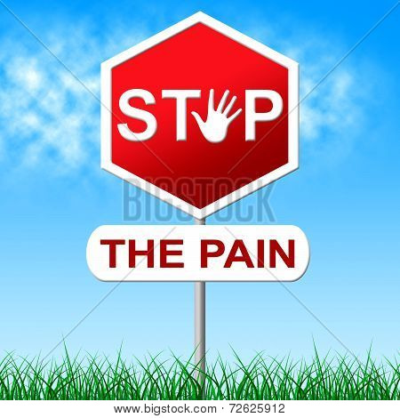 Stop Pain Means Torture Danger And Caution