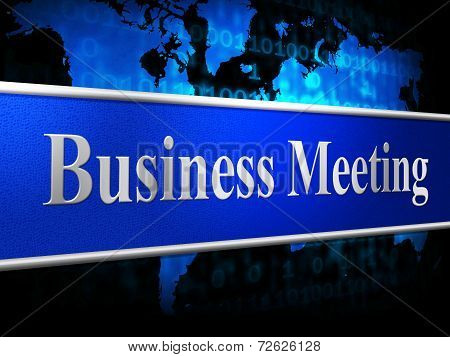 Meetings Business Indicates Convene Conference And Commerce