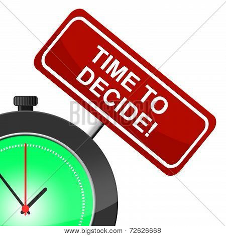 Time To Decide Indicates Option Uncertain And Evaluation