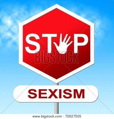 Stop Sexism Represents Gender Prejudice And Danger