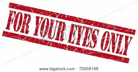 For Your Eyes Only Red Grungy Stamp Isolated On White Background