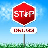 Stop Drugs Meaning Warning Sign And Caution poster