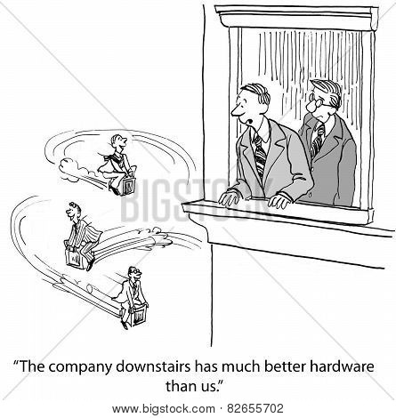Cartoon of flying computers, businessman says, The company downstairs has much better hardware than us. poster
