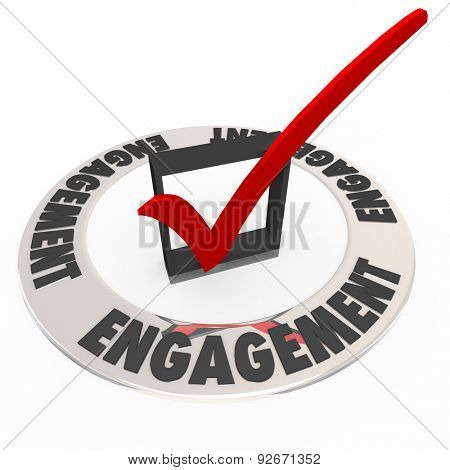Engagement word on a ring around a check mark and box to illustrate keeping an audience or customers engaged in messaging or interaction