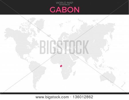 Gabon or Gabonese Republic location modern detailed vector map. All world countries without names. Vector template of beautiful flat grayscale map design with selected country and border location