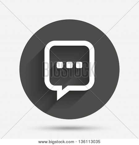 Chat sign icon. Speech bubble with three dots symbol. Communication chat bubble. Circle flat button with shadow. Vector