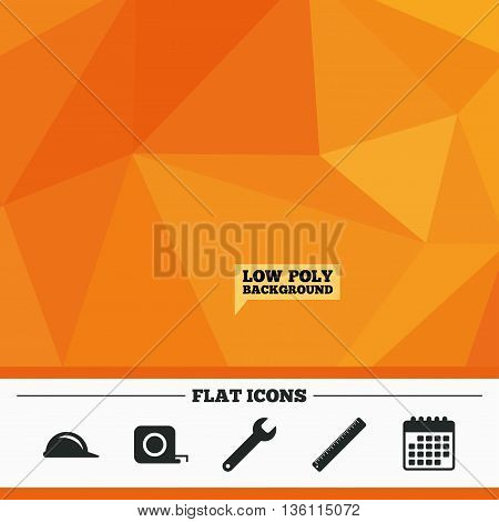 Triangular low poly orange background. Construction helmet and wrench key tool icons. Ruler and tape measure roulette sign symbols. Calendar flat icon. Vector