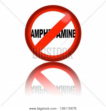 No Amphetamine Sign 3D Rendering