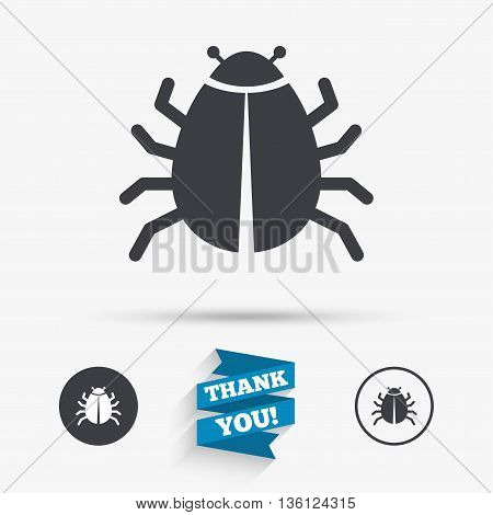 Bug sign icon. Virus symbol. Software bug error. Disinfection. Flat icons. Buttons with icons. Thank you ribbon. Vector