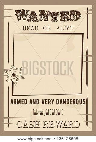Wanted poster template vector illustration in vintage style. Wanted dead or live.
